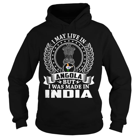 I May Live in Angola But I Was Made in India T-Shirt