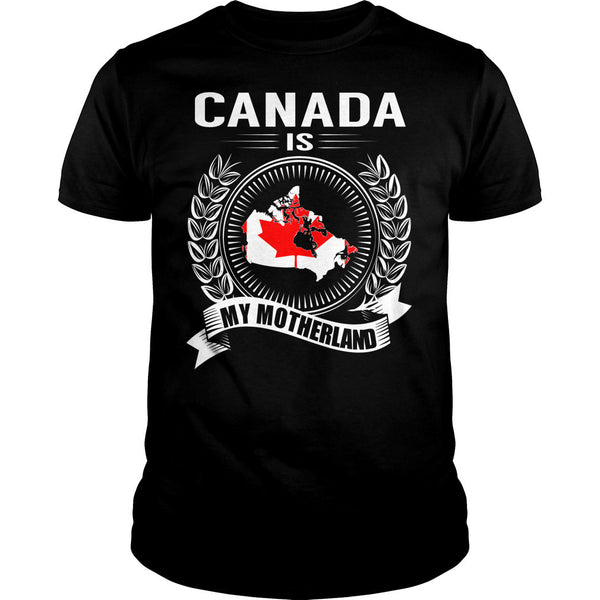 Canada is My Motherland T-Shirt