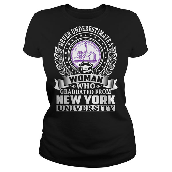 Never Underestimate a Woman Who Graduated From New York University T-Shirt