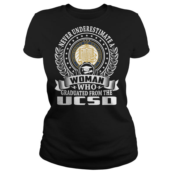 Never Underestimate a Woman Who Graduated From The UCSD T-Shirt