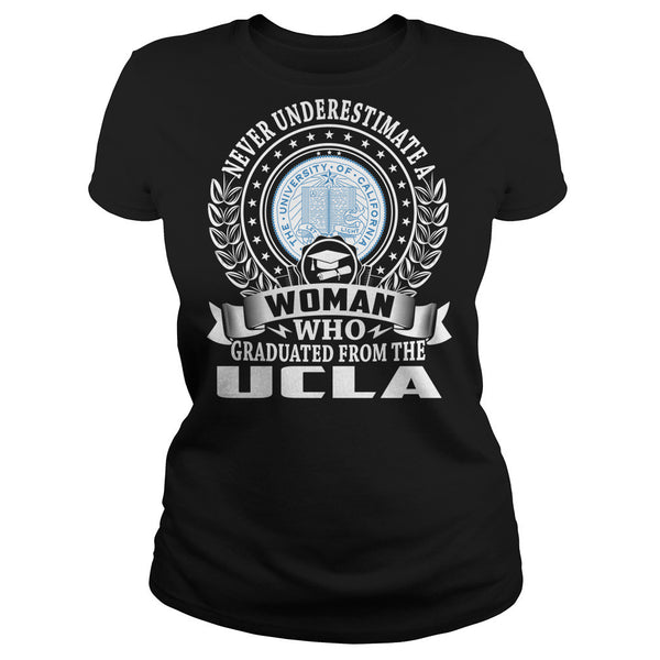 Never Underestimate a Woman Who Graduated From The UCLA T-Shirt