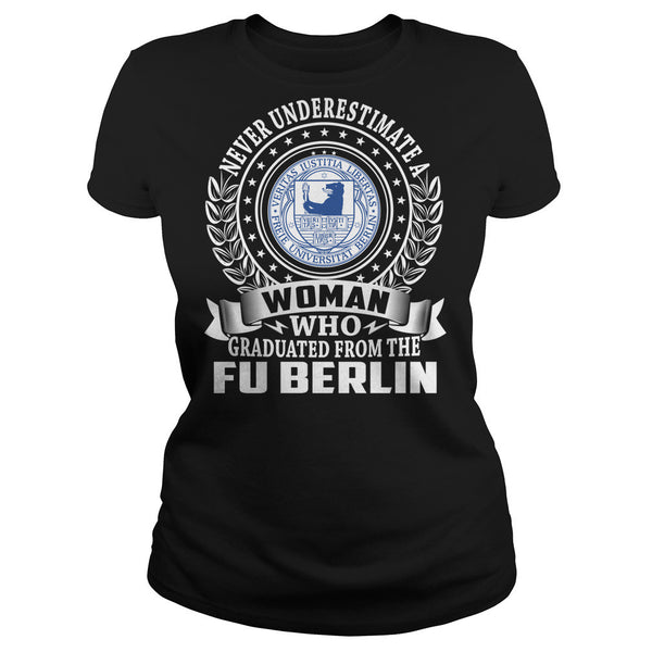 Never Underestimate a Woman Who Graduated From the FU Berlin T-Shirt