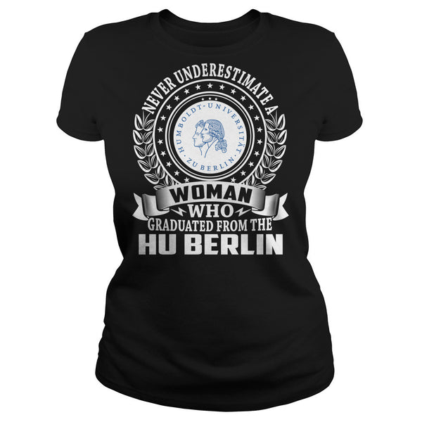 Never Underestimate a Woman Who Graduated From the HU Berlin T-Shirt