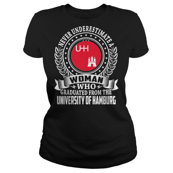 Never Underestimate a Woman Who Graduated From the University of Hamburg T-Shirt