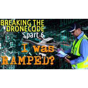I got RAMPED!! (Breaking the Drone Code Part 6)