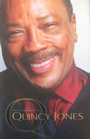 Q: The Autobiography of Quincy Jones (Pub. Hodder and Stoughton 2001).
