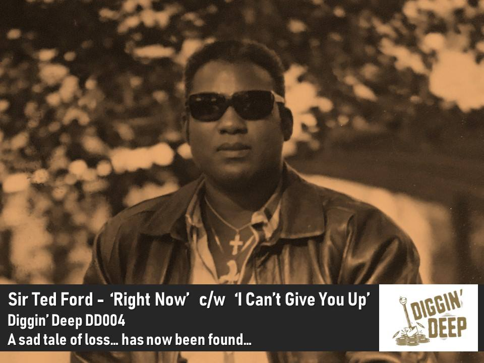 Sir Ted Ford - Right Now / I Can't Give You Up (Diggin' Deep Records) PRESS RELEASE
