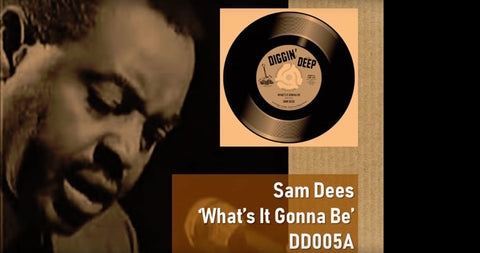 "Sam Dees - What's It Gonna Be (prev. unreleased) : New Diggin' Deep 7"" Release"