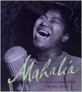 Mahalia. A Life in Gospel Music. Roxane Orgill