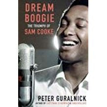 Dream Boogie. The Triumph of Sam Cooke - Peter Guralnick