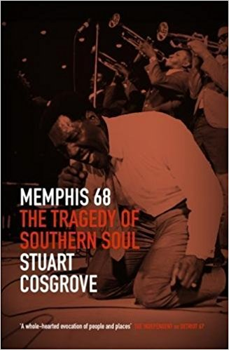 Memphis 68. The Tragedy of Southern Soul - Stuart Cosgrove (paperback)