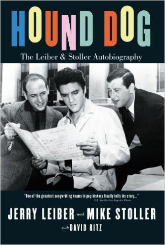 Hound Dog. The Leiber and Stoller Autobiography - Jerry Leiber and Mike Stoller with David Ritz