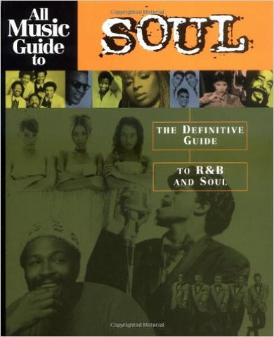 All Music Guide to Soul. The Definitive Guide to R&B and Soul - Ed. Vladimir Bogdanov et al