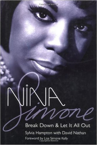 Nina Simone. Break Down and Let It All Out - Sylvia Hampton with David Nathan