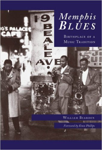 Memphis Blues. Birthplace of a Music Tradition - William Bearden