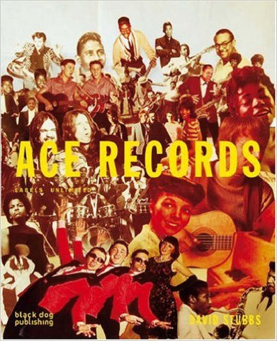 Ace Records. Labels Unlimited - David Stubbs
