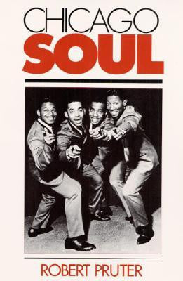 Chicago Soul - Robert Pruter