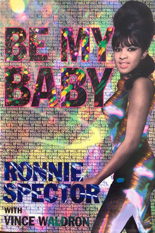 Be My Baby - Ronnie Spector with Vince Waldron.
