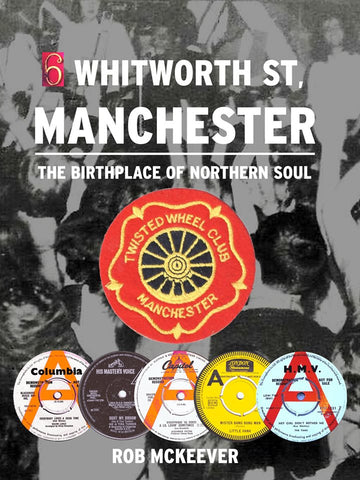6 Whitworth St. Manchester. The Birthplace of Northern Soul - Rob McKeever.
