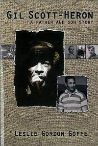 Gil Scott-Heron: A Father and Son Story - Leslie Gordon Goffe