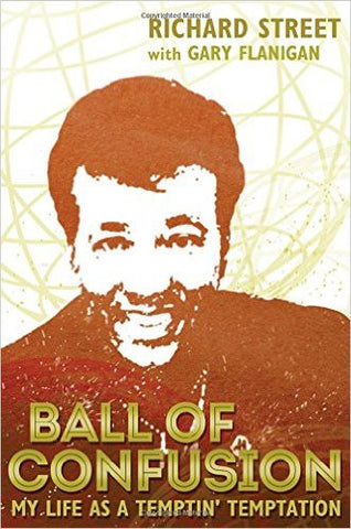 Ball of Confusion. My Life as a Temptin' Temptation - Richard Street with Gary Flanigan