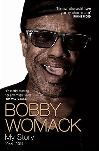 My Story 1944-2014 - Bobby Womack with Robert Ashton