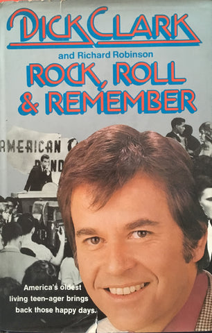 Dick Clark: Rock 'n' Roll and Remember - Dick Clark and Richard Robinson