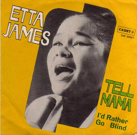 Etta James - Tell mama / I'd rather go blind -