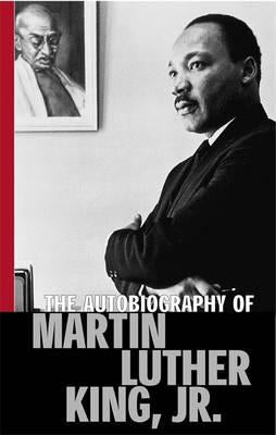 The Autobiography of Martin Luther King, Jr. - Ed. Clayborne Carson.