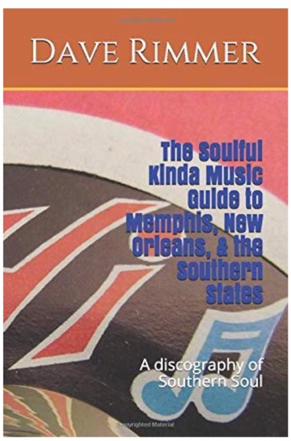 The Soulful Kinda Music Guide to Memphis, New Orleans and the Southern States - Dave Rimmer.