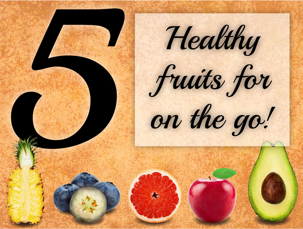 5 Healthy Fruits For On The Go