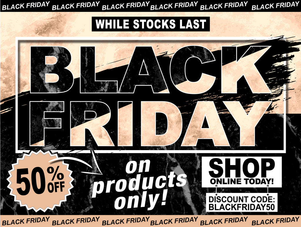 BLACK FRIDAY 50% OFF SPECIAL