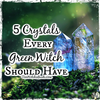 5 Crystals Every Green Witch Should Have