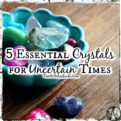 5 Essential Crystals for Uncertain Times