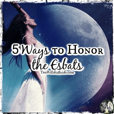 5 Ways to Honor the Esbats: Full Moon Magick