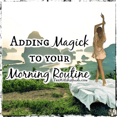 Simple Ways to Add Magick to Your Morning Routine