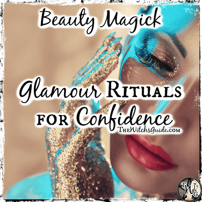 Beauty Magick: Glamour Rituals for Confidence
