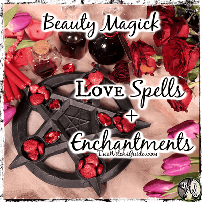 Beauty Magick: Love Spells and Enchantments