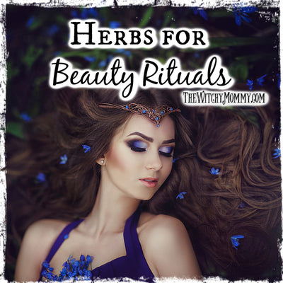 Herbs for Beauty Rituals