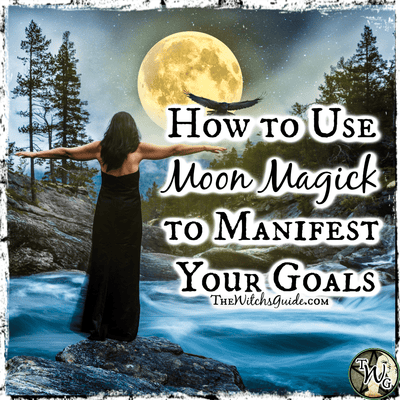 How to Use Moon Magick to Manifest Your Goals