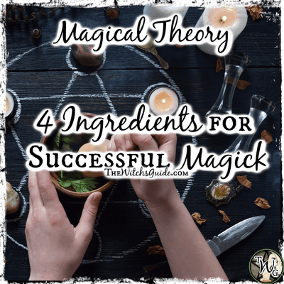 Magical Theory: Four Ingredients for Successful Magick