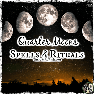 Moon Magick: Spells & Rituals for the Quarter Moons
