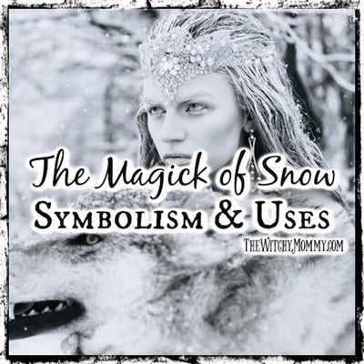 The Magick of Snow | Symbolism and Uses