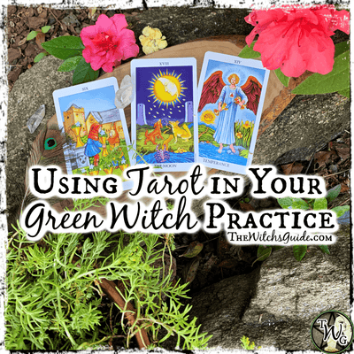 Using Tarot in Your Green Witch Practice