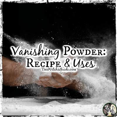 Vanishing Powder Recipe & Uses: Conceal, Confuse, and Confound
