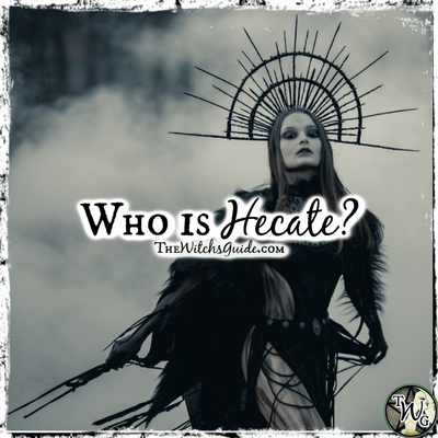Who is Hecate: The Greek Goddess of Witchcraft