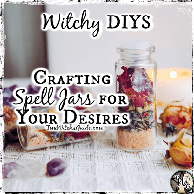 Witchy DIYs: Crafting Spell Jars for Your Desires