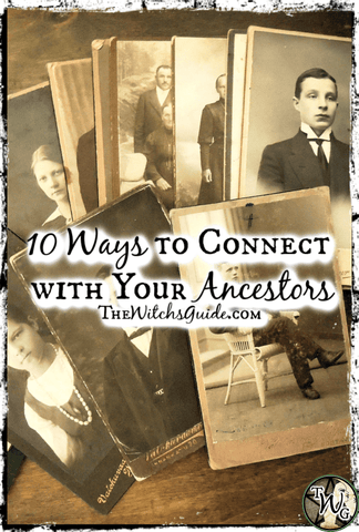 10 Ways to Connect With Your Ancestors, The Witch's Guide