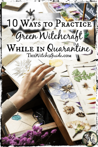 10 Ways to Practice Green Witchcraft While in Quarantine