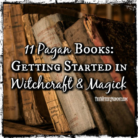 Getting Started in Paganism, Witchcraft, Magick - The Witchy